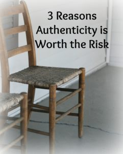 3 Reasons Authenticity is Worth the Risk