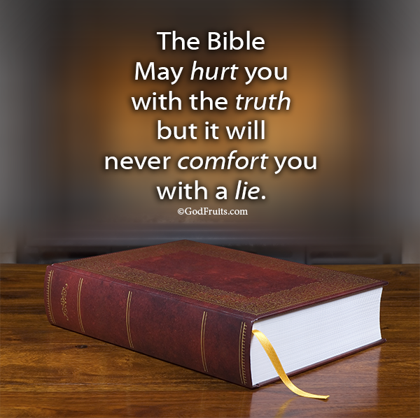 The Bible is the only source of Truth