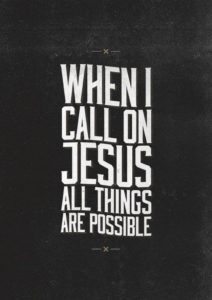 When I call on Jesus