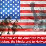 A Letter to Politicians, Media, and Hollywood from We The American People