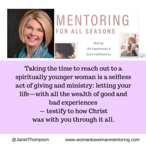 When we're in a Season of Growing in Our Spiritual maturity we need a mentor who is further along in her walk with the Lord.