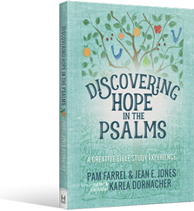 Discovering Hope in the Psalms is a study by Pam Farrel